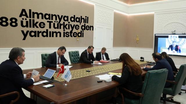 Almanya dahil 88 ülke Türkiye'den yardım istedi