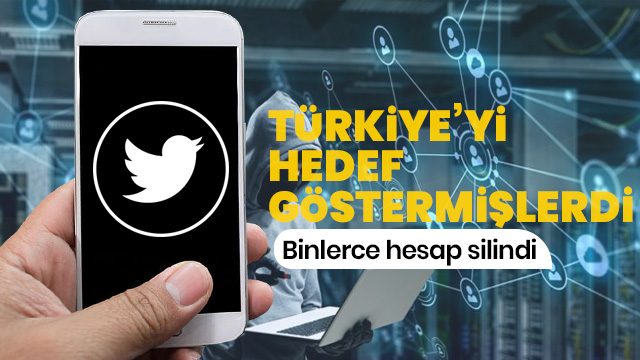 Twitter Türkiye'yi hedef göstermeye çalışan hesapları sildi