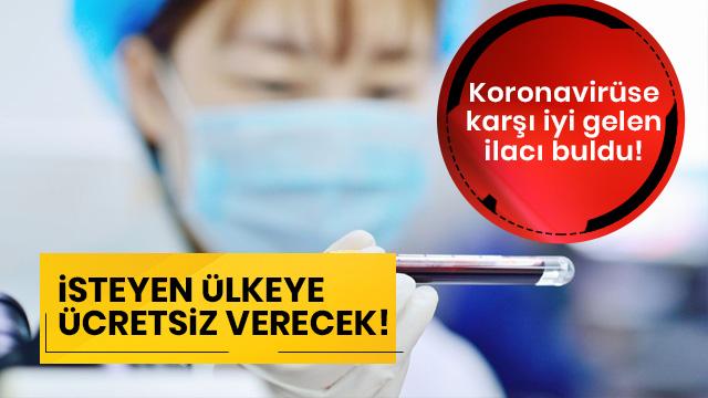 Koronavirüse karşı iyi gelen ilacı buldu! İsteyen ülkeye ücretsiz verecek!