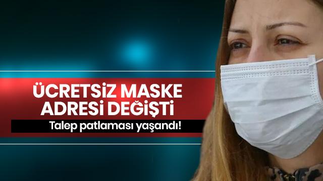 Talep patlaması! Ücretsiz maske adresi değişti
