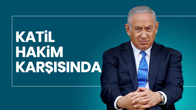 Katil İsrail'in Başbakanı Netanyahu hakim karşısında