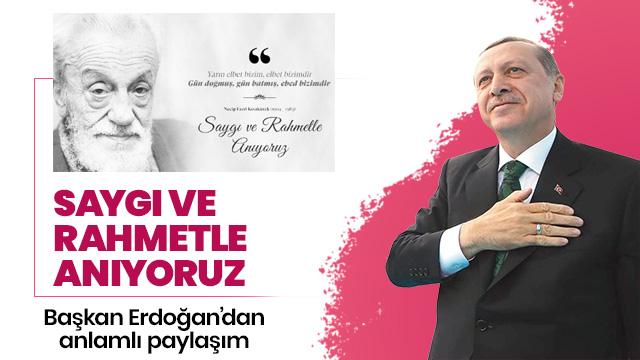 Başkan Erdoğan'dan Üstad Necip Fazıl paylaşımı