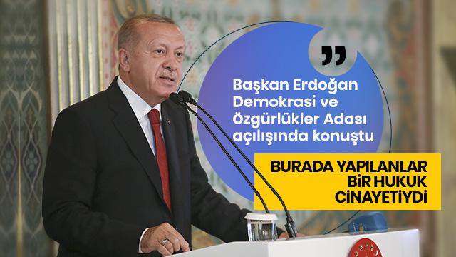 Tarihi gün! Demokrasi ve Özgürlükler Adası açıldı! Başkan Erdoğan'dan önemli açıklamalar...