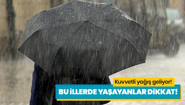 Meteoroloji'den yağmur ve fırtına uyarısı! Pazara kadar sürecek
