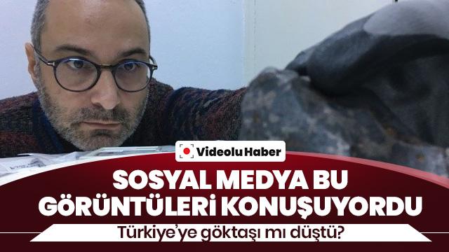 Türkiye'ye göktaşı mı düştü? Sosyal medya bu videoyu konuşuyor