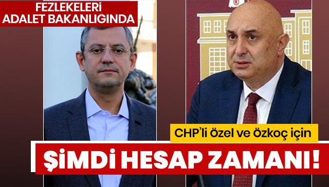 CHP'li Özel ve Özkoç için hesap zamanı: Fezlekeleri gönderildi