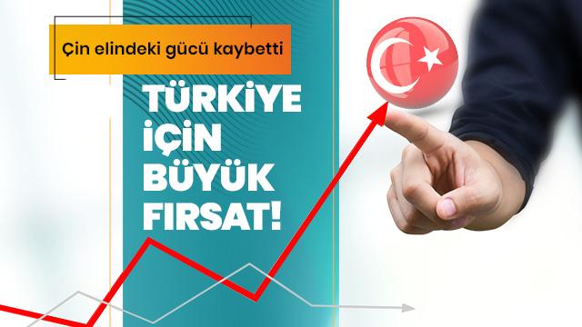 Çin elindeki gücü kaybetti: Türkiye için büyük fırsat