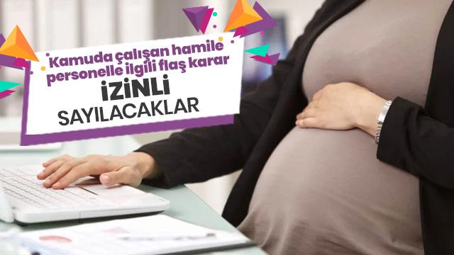Kamuda görev yapan hamile personelin izin süresine düzenleme