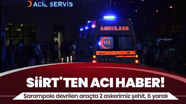 Siirt'te askeri araç devrildi: 2 şehit, 6 yaralı