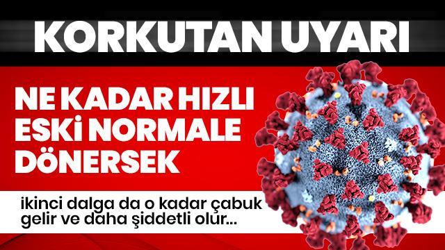 Korkutan koronavirüs uyarısı: Hızlı şekilde eski normale dönersek 2. dalga daha beklenenden erken gelebilir ve daha şiddetli olabilir